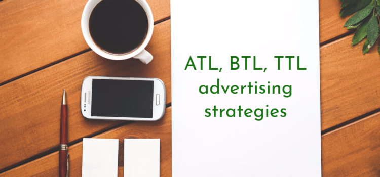 ATL, BTL, TTL advertising strategy